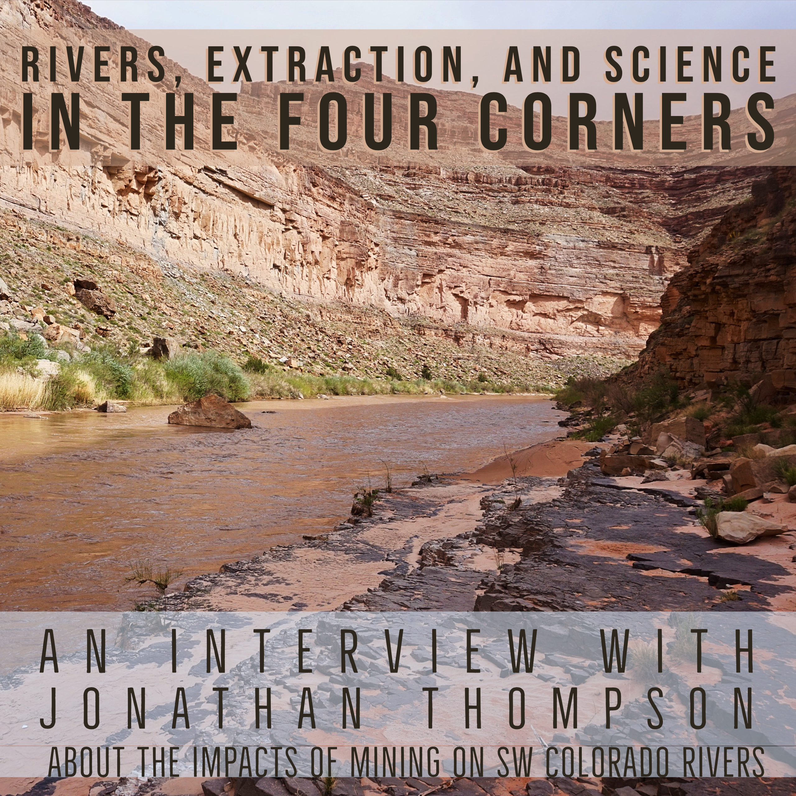 Rivers, Extraction and Science in the Four Corners
