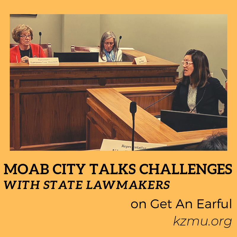 Moab City Talks Challenges – on Get An Earful