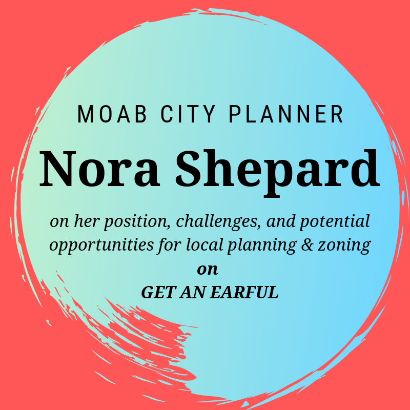 Moab City Planner Nora Shepard on Get An Earful