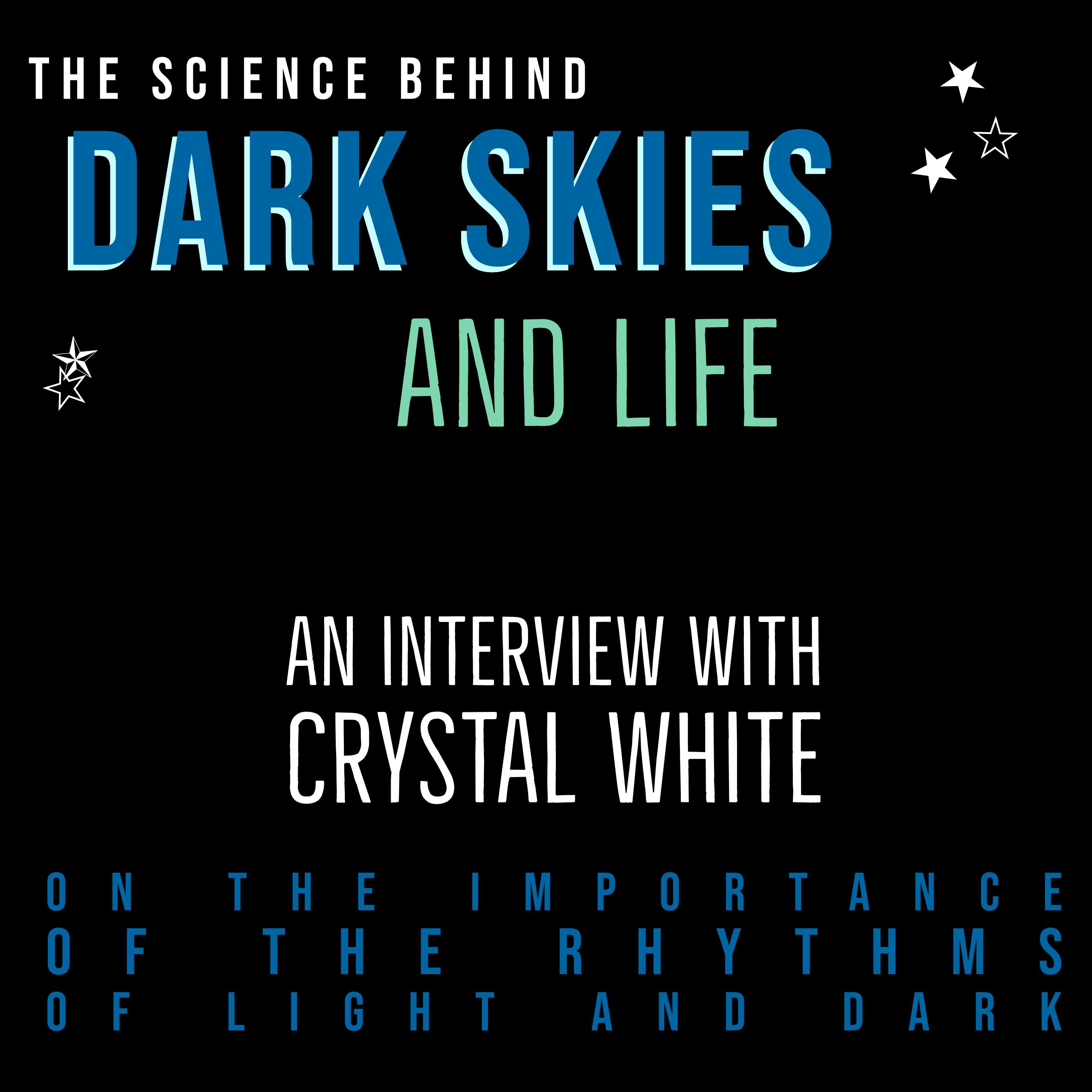 The Science between Dark Skies and Life