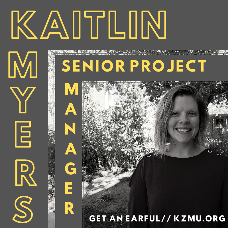 Kaitlin Myers, Senior Project Manager – Get An Earful