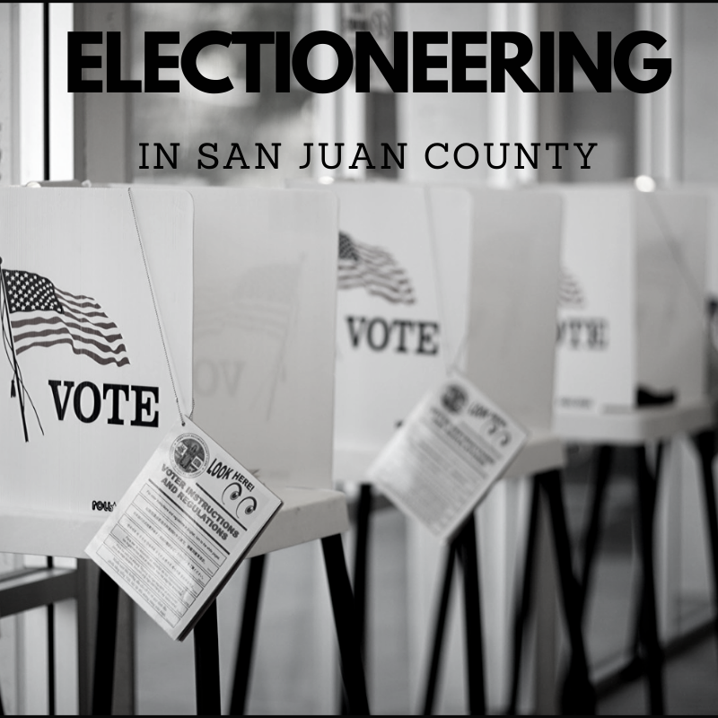 Get An Earful – Electioneering Investigation in San Juan County
