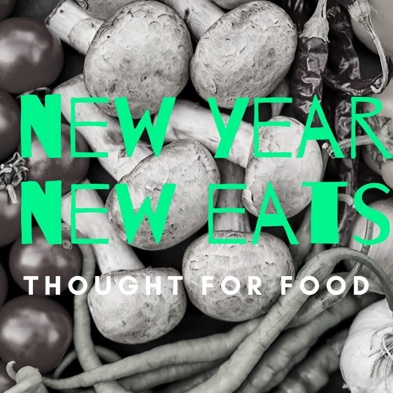 New year, new eats on Thought For Food