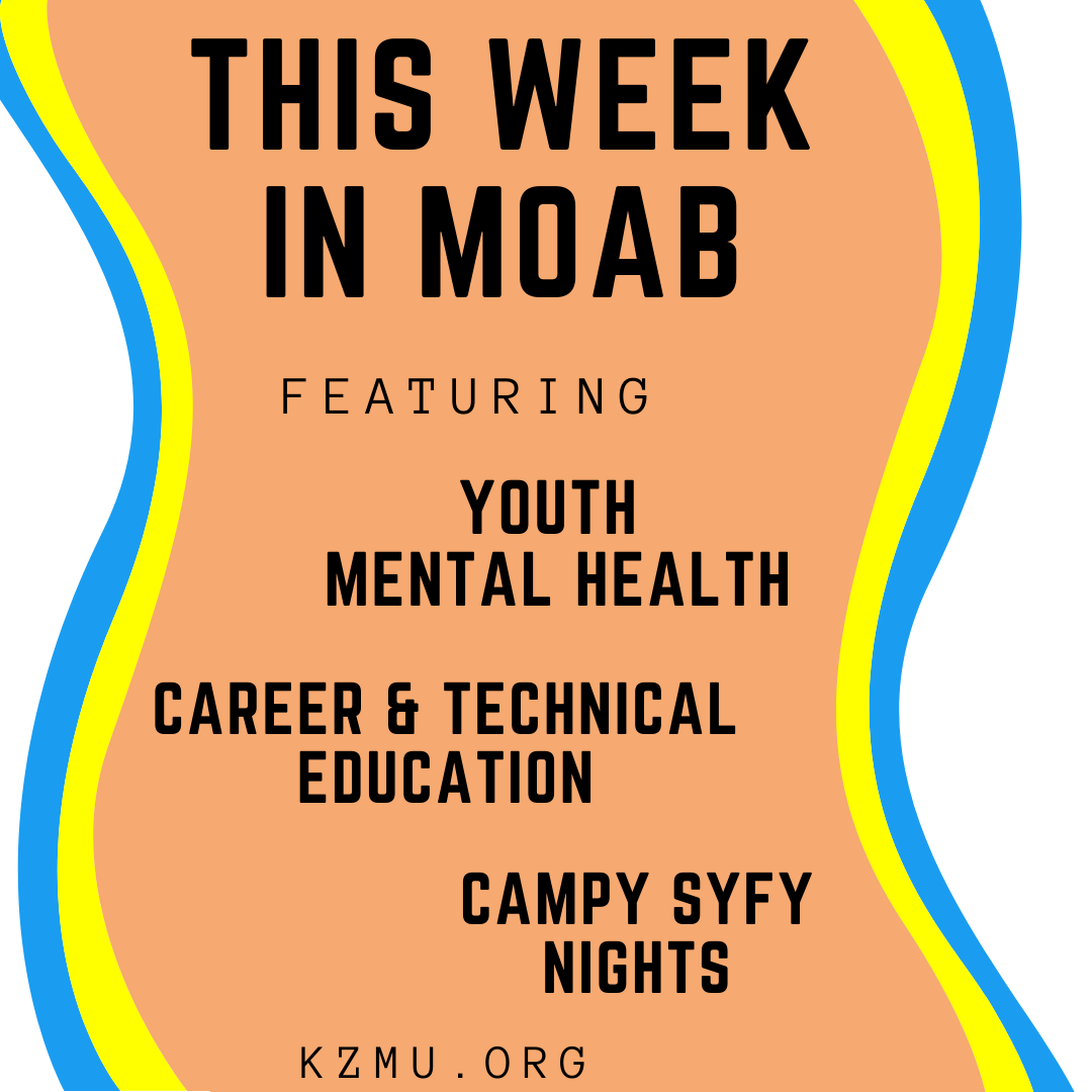 Youth Mental Health, Career & Technical Ed and more! on This Week in Moab