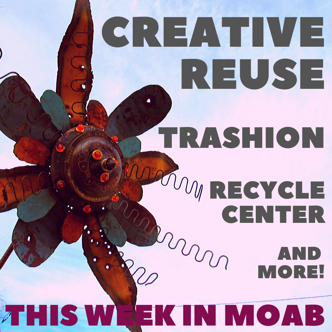 Creative Reuse and more! on This Week in Moab